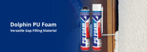 Dolphin PU Foam - Versatile Gap filling Material